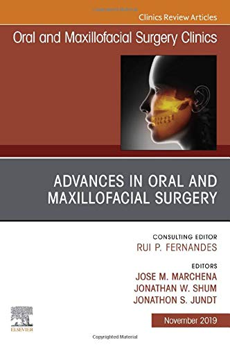 Advances in Oral and Maxillofacial Surgery (Volume 31-4) (The Clinics: Surgery, Volume 31-4) 1st Edition (2019) (PDF) by Jose M Marchena DMD MD