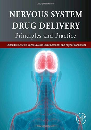 Nervous System Drug Delivery: Principles and Practice 1st Edition (2019) (PDF) by Russell R. Lonser MD