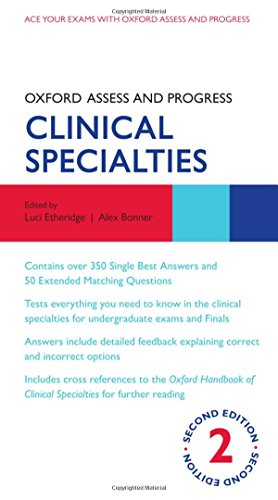 Oxford Assess and Progress: Clinical Specialties 2nd Edition (2013) (PDF) by Luci Etheridge