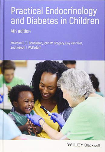 Practical Endocrinology and Diabetes in Children 4th Edition (2019) (PDF) by Malcolm D. C. Donaldson