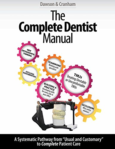 The Complete Dentist Manual: The Essential Guide to Being a Complete Care Dentist 1st Edition (2017) (PDF) by Dr. Peter E Dawson