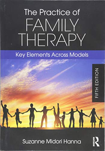 The Practice of Family Therapy: Key Elements Across Models 5th Edition (2018) (PDF) by Suzanne Midori Hanna