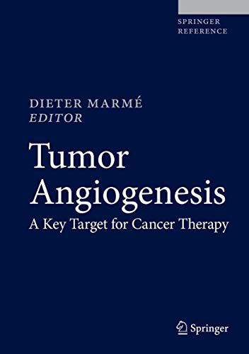 Tumor Angiogenesis: A Key Target for Cancer Therapy 2019 Edition (2019) (PDF) by Dieter Marmé