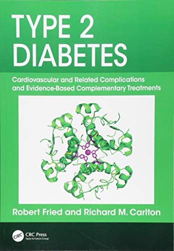 Type 2 Diabetes: Cardiovascular and Related Complications and Evidence-Based Complementary Treatments 1st Edition (2018) (PDF) by Robert Fried