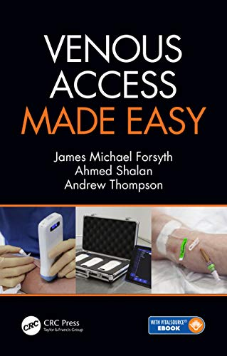 Venous Access Made Easy 1st Edition (2019) (PDF) by James Michael Forsyth